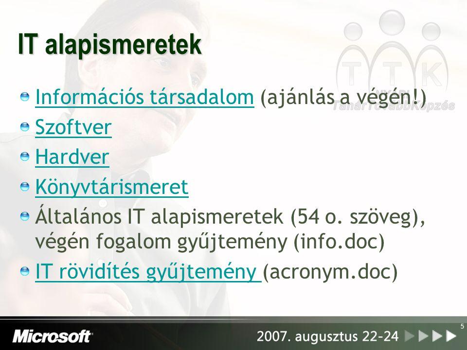 IT alapismeretek Információs társadalom (ajánlás a végén!) Szoftver