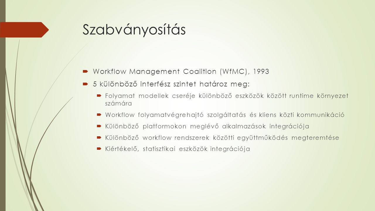 Szabványosítás Workflow Management Coalition (WfMC), 1993