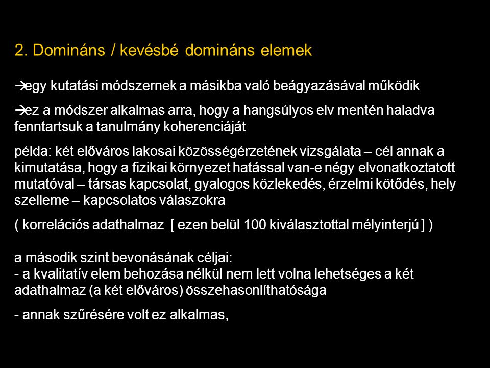 2. Domináns / kevésbé domináns elemek
