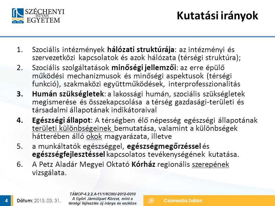 Kutatási irányok Szociális intézmények hálózati struktúrája: az intézményi és szervezetközi kapcsolatok és azok hálózata (térségi struktúra);