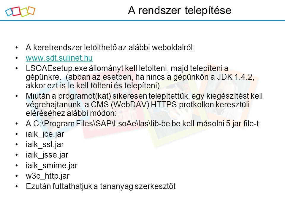 A rendszer telepítése A keretrendszer letölthető az alábbi weboldalról: www.sdt.sulinet.hu.