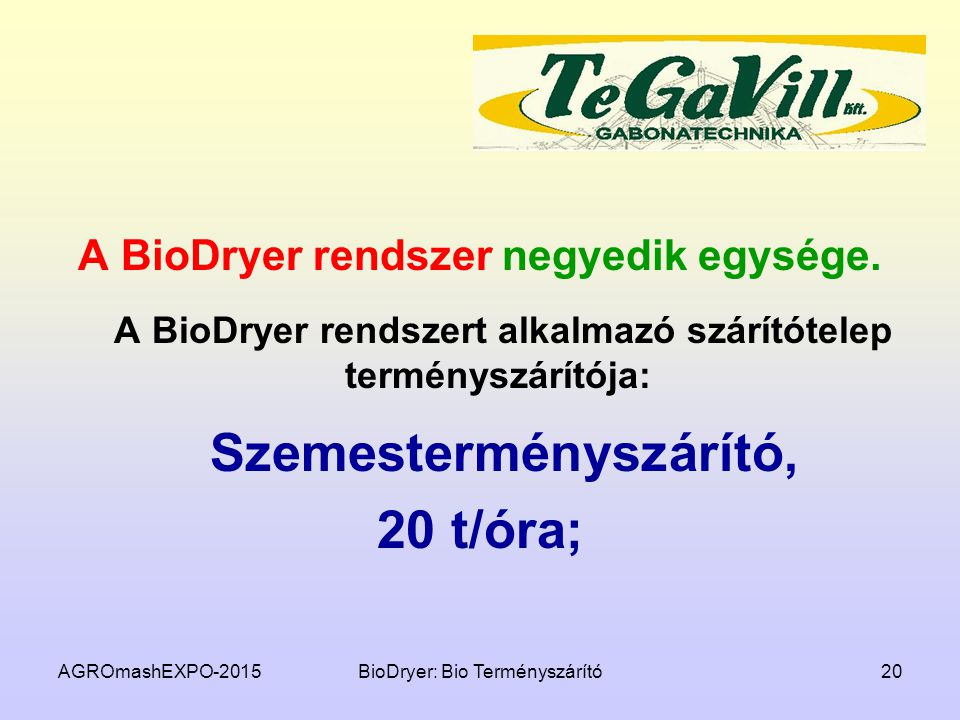 A BioDryer rendszer negyedik egysége.
