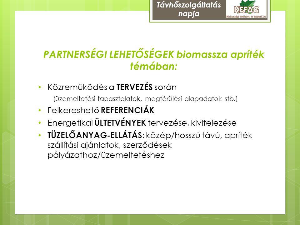 PARTNERSÉGI LEHETŐSÉGEK biomassza apríték témában: