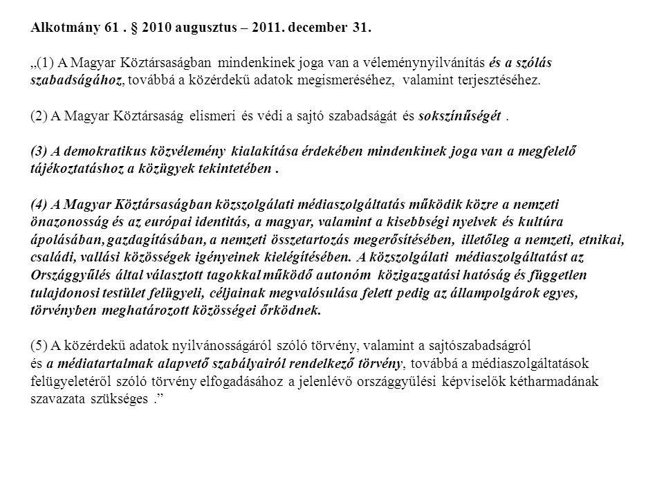 Alkotmány 61 . § 2010 augusztus – 2011. december 31.