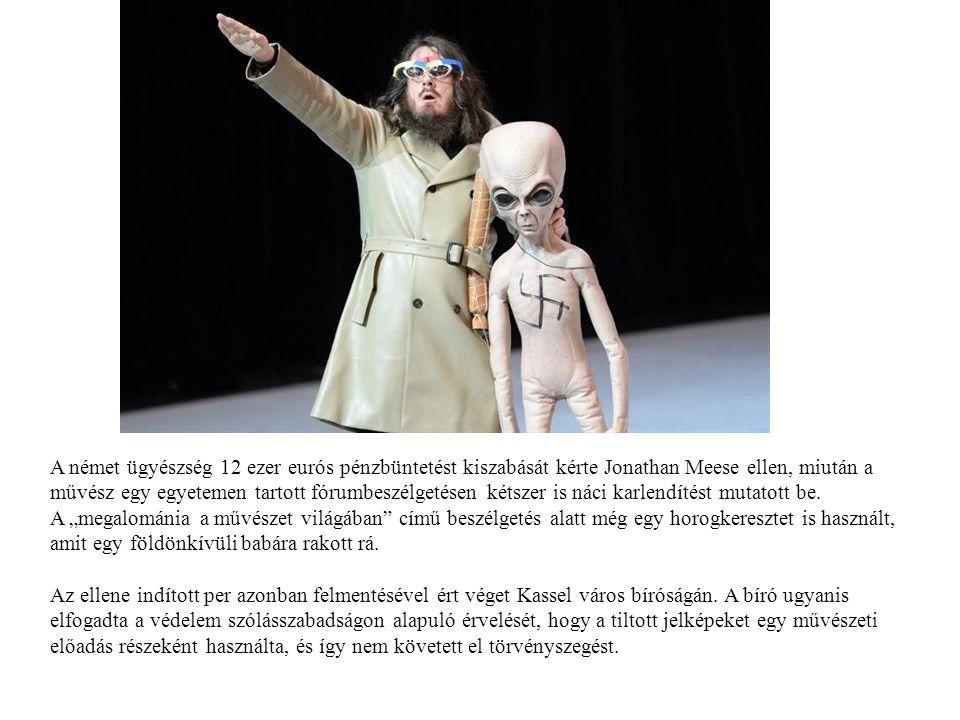 A német ügyészség 12 ezer eurós pénzbüntetést kiszabását kérte Jonathan Meese ellen, miután a művész egy egyetemen tartott fórumbeszélgetésen kétszer is náci karlendítést mutatott be.