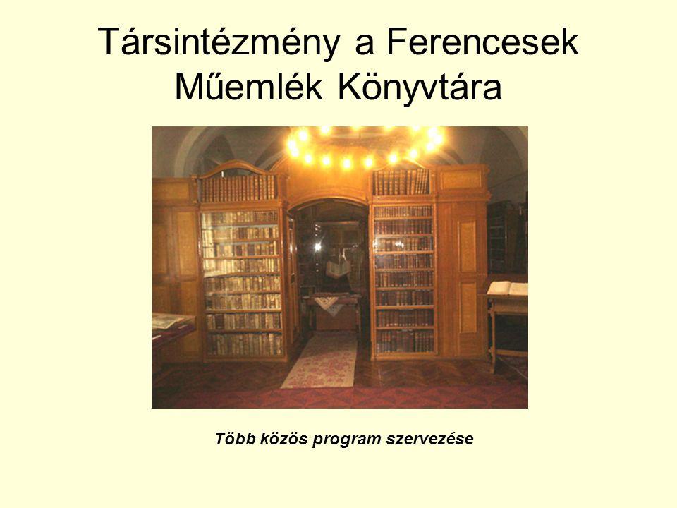 Társintézmény a Ferencesek Műemlék Könyvtára