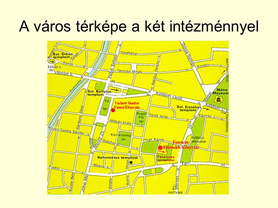 A város térképe a két intézménnyel