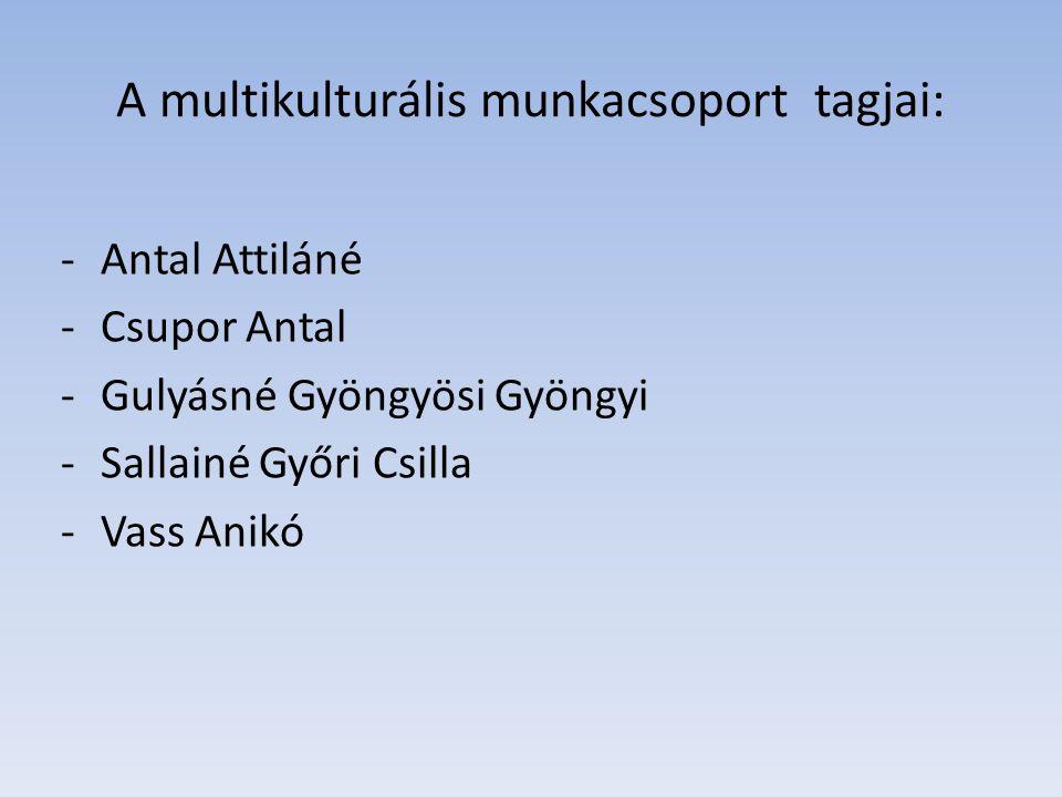 A multikulturális munkacsoport tagjai: