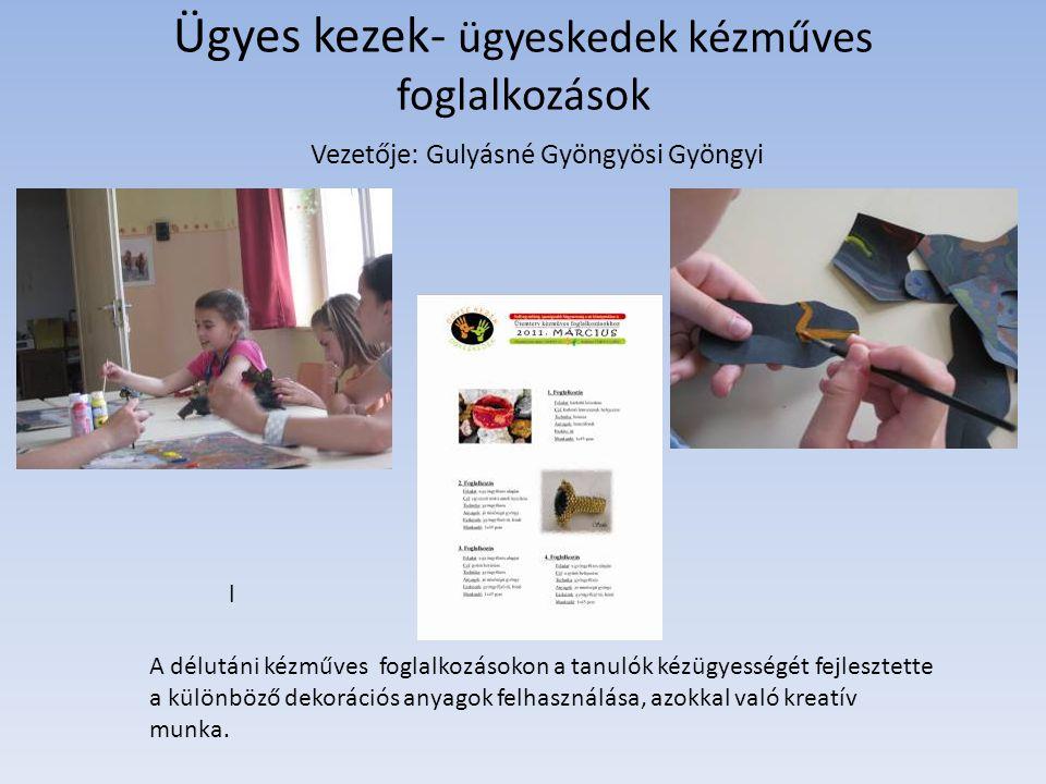 Ügyes kezek- ügyeskedek kézműves foglalkozások