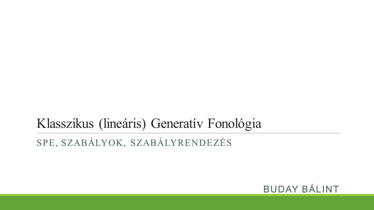 Klasszikus (lineáris) Generatív Fonológia