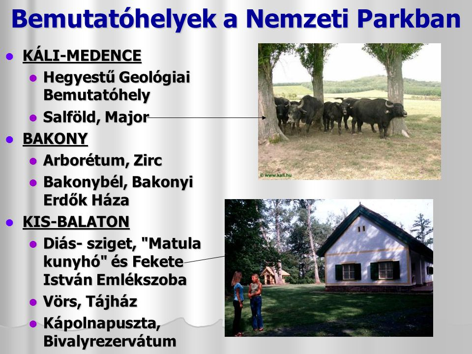 Bemutatóhelyek a Nemzeti Parkban