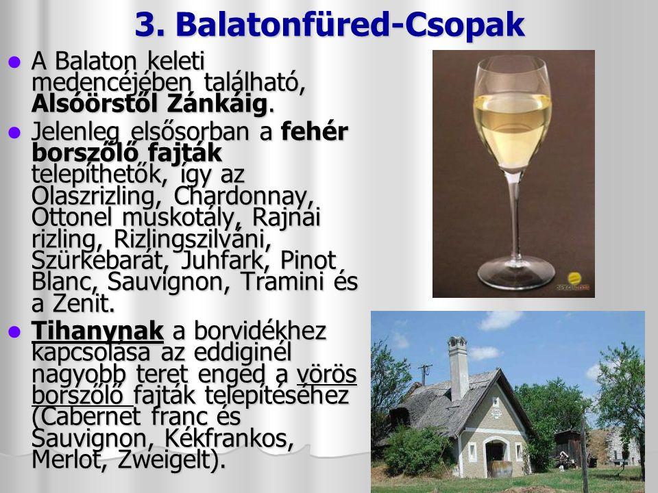 3. Balatonfüred-Csopak A Balaton keleti medencéjében található, Alsóörstől Zánkáig.