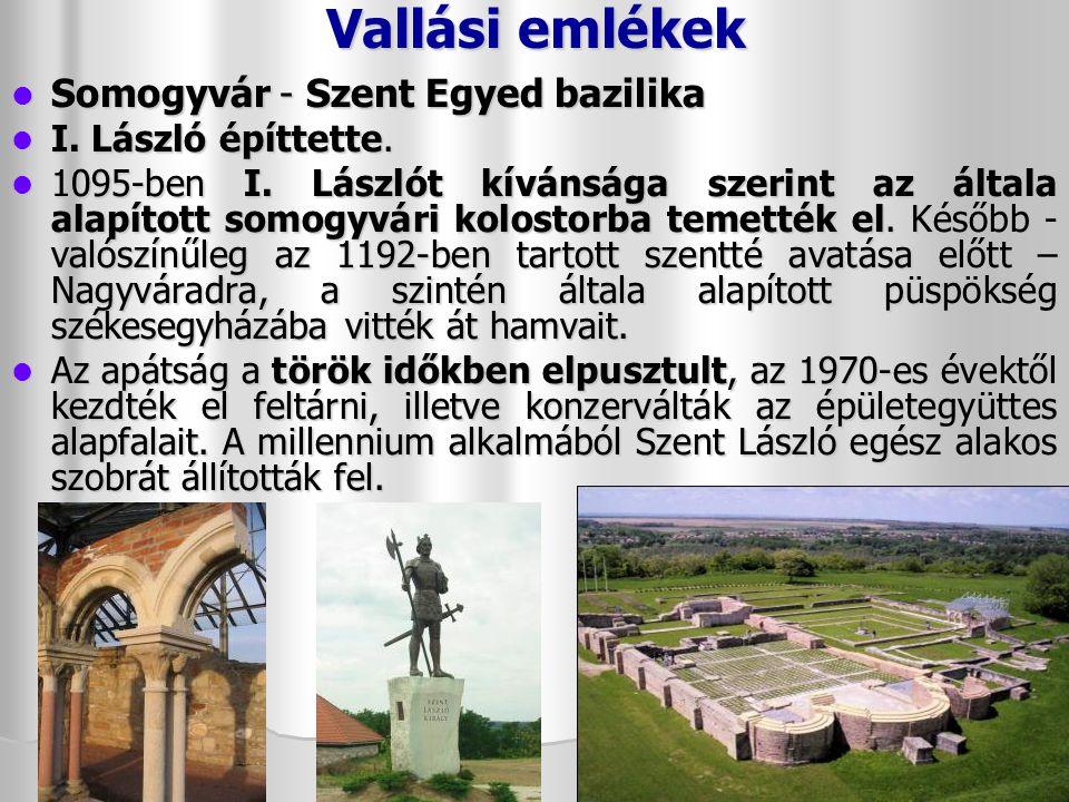 Vallási emlékek Somogyvár - Szent Egyed bazilika I. László építtette.