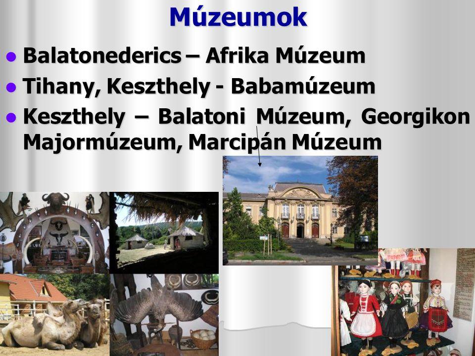 Múzeumok Balatonederics – Afrika Múzeum Tihany, Keszthely - Babamúzeum