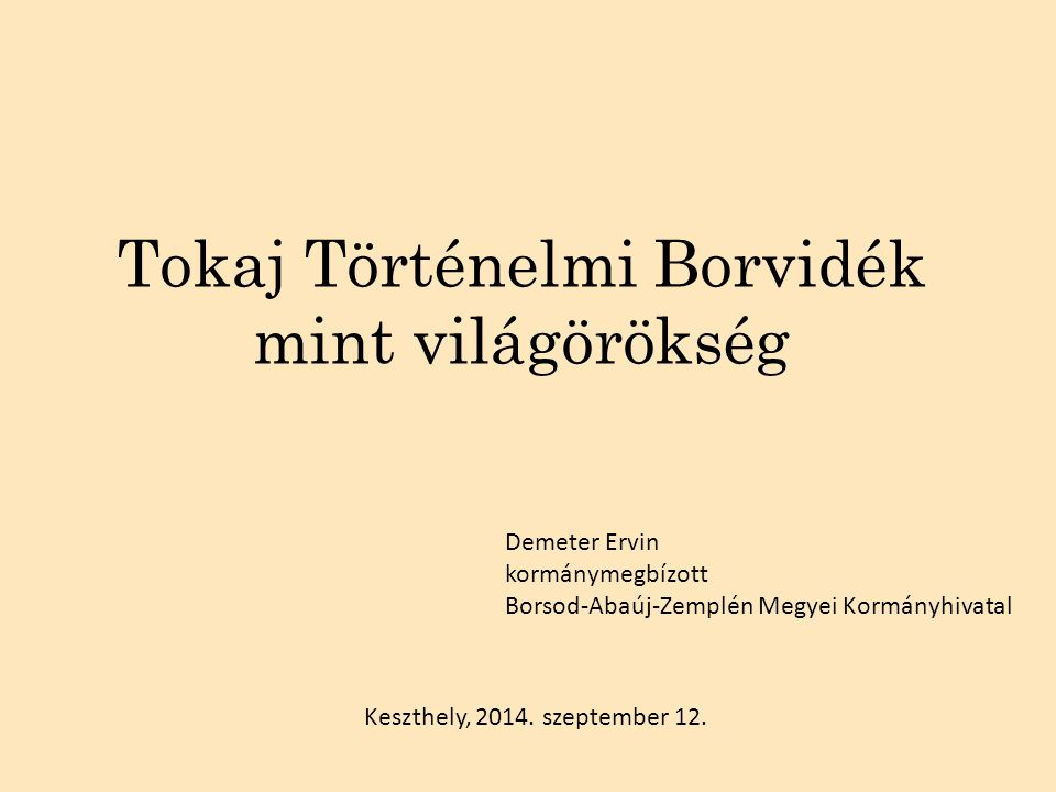 Tokaj Történelmi Borvidék mint világörökség