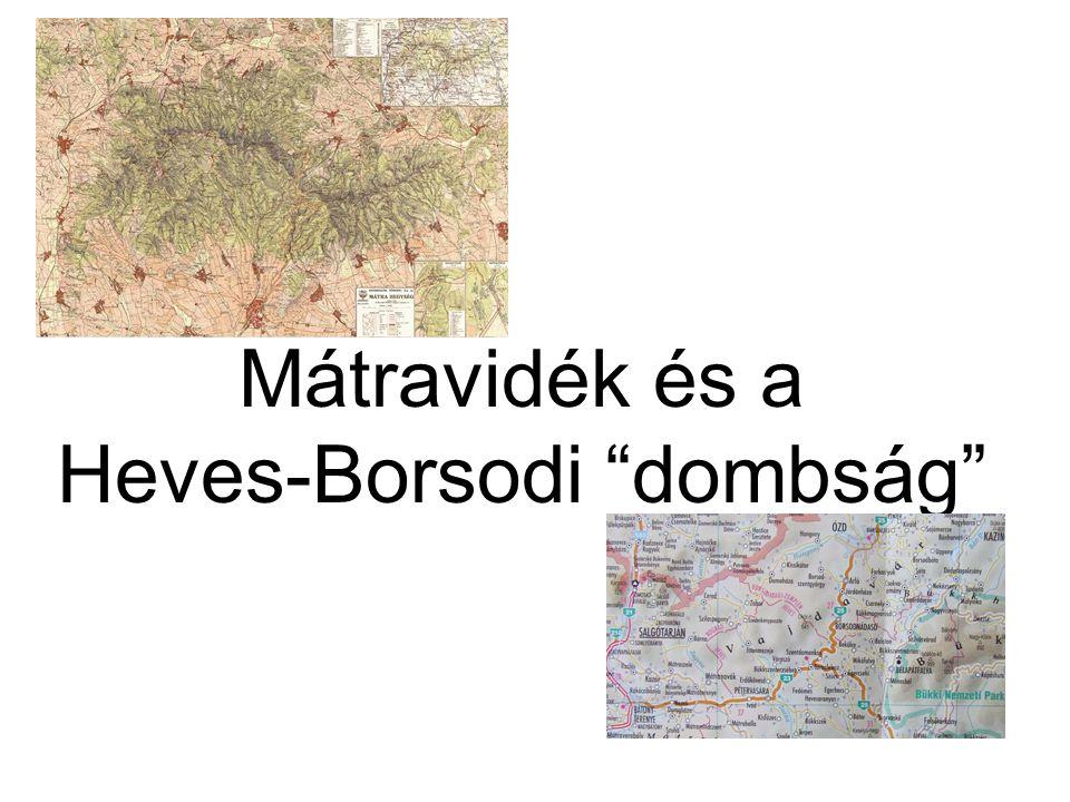 Mátravidék és a Heves-Borsodi dombság