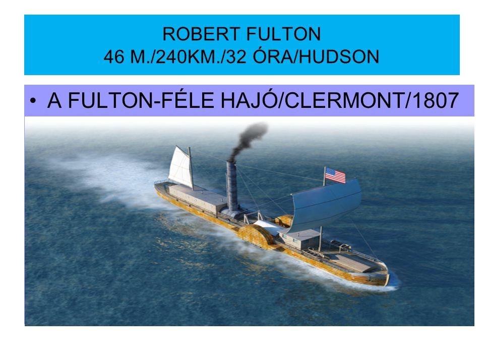 ROBERT FULTON 46 M./240KM./32 ÓRA/HUDSON