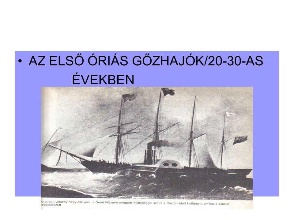 AZ ELSŐ ÓRIÁS GŐZHAJÓK/20-30-AS