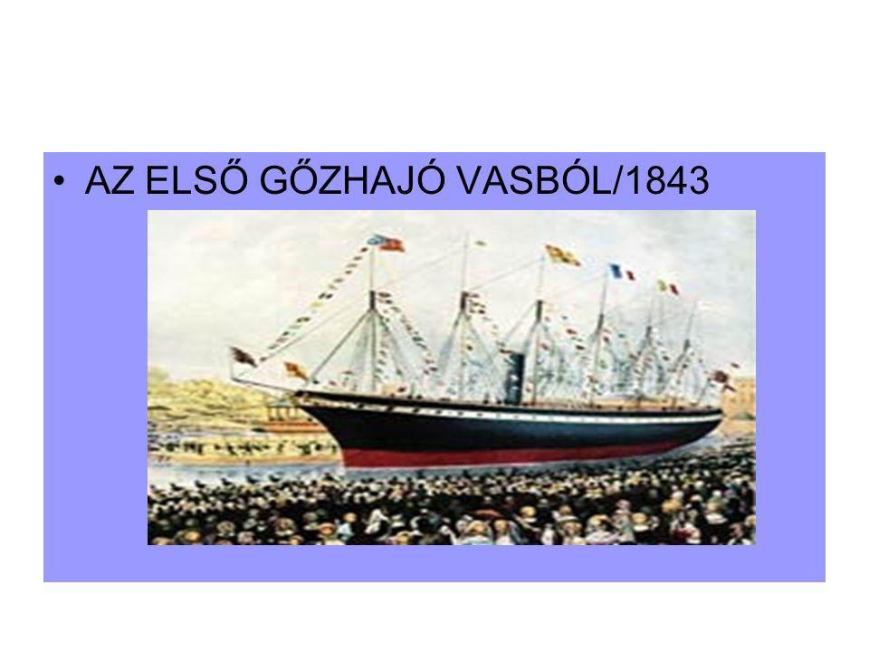 AZ ELSŐ GŐZHAJÓ VASBÓL/1843