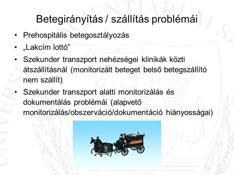 Betegirányítás / szállítás problémái