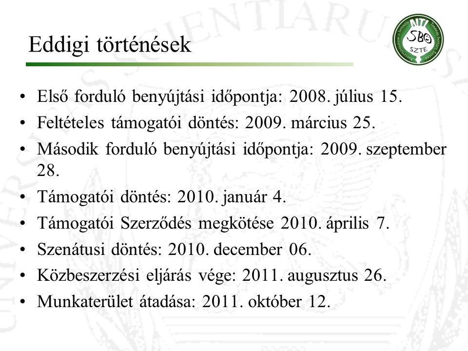 Eddigi történések Első forduló benyújtási időpontja: 2008. július 15.