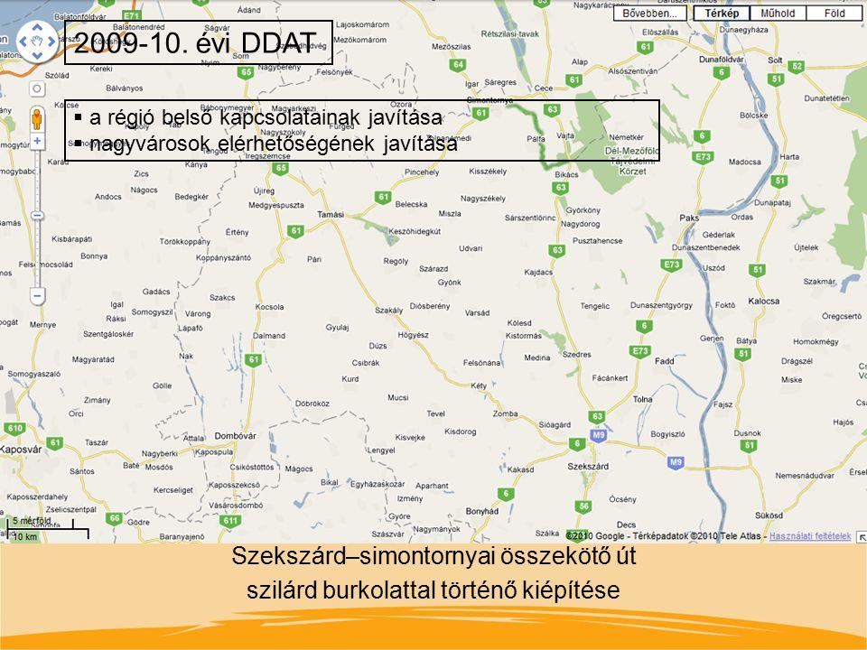 2009-10. évi DDAT a régió belső kapcsolatainak javítása. nagyvárosok elérhetőségének javítása.