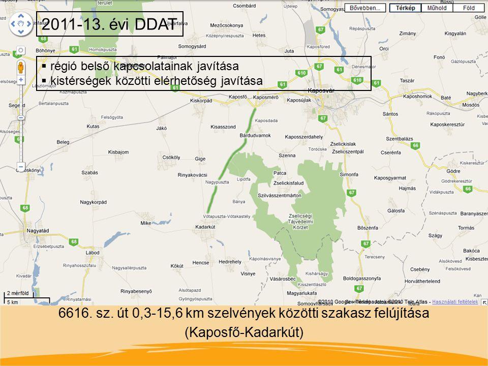 2011-13. évi DDAT régió belső kapcsolatainak javítása. kistérségek közötti elérhetőség javítása.