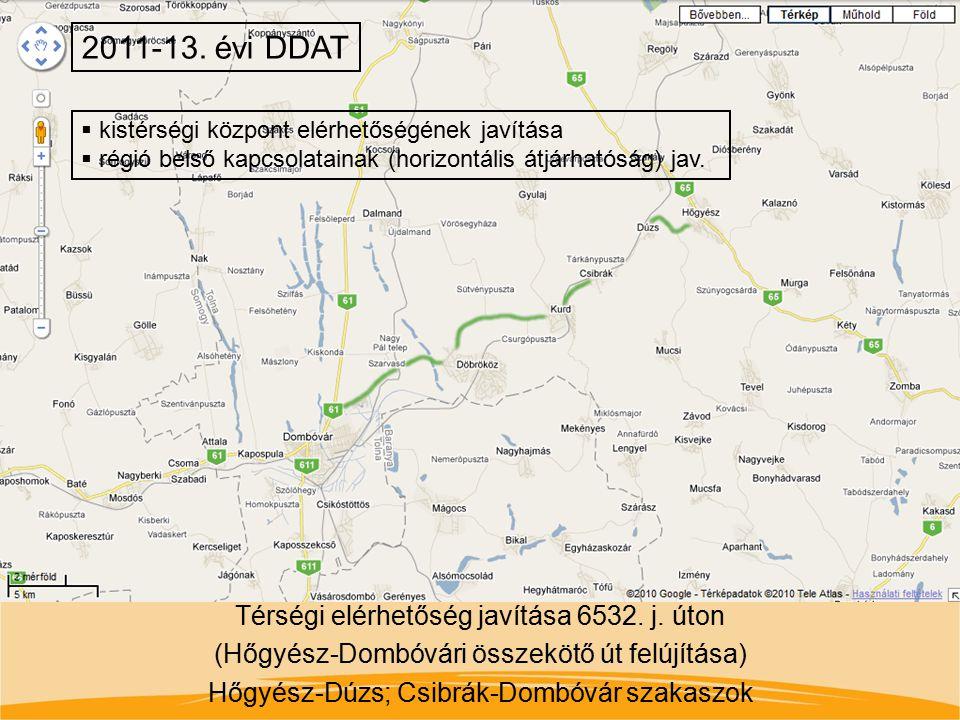 2011-13. évi DDAT kistérségi központ elérhetőségének javítása. régió belső kapcsolatainak (horizontális átjárhatóság) jav.