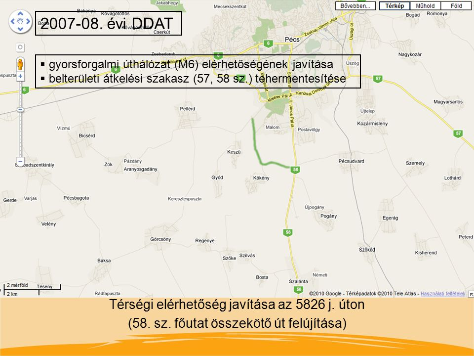 2007-08. évi DDAT gyorsforgalmi úthálózat (M6) elérhetőségének javítása. belterületi átkelési szakasz (57, 58 sz.) tehermentesítése.