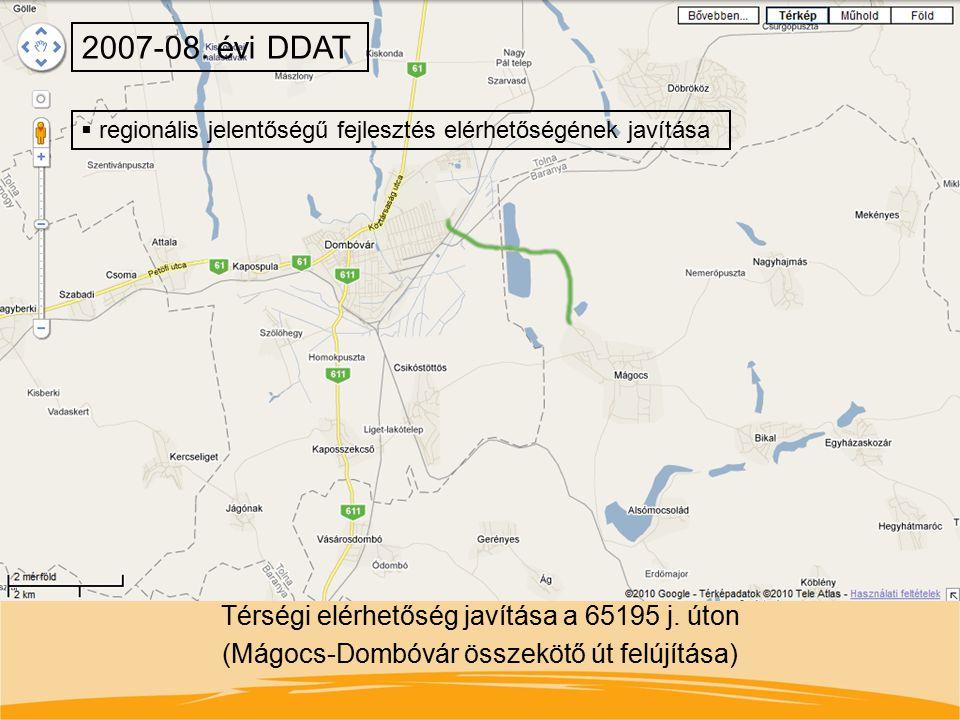 2007-08. évi DDAT regionális jelentőségű fejlesztés elérhetőségének javítása.