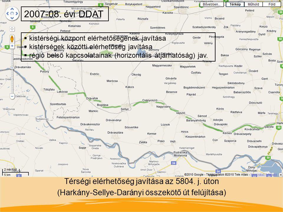 2007-08. évi DDAT kistérségi központ elérhetőségének javítása. kistérségek közötti elérhetőség javítása.