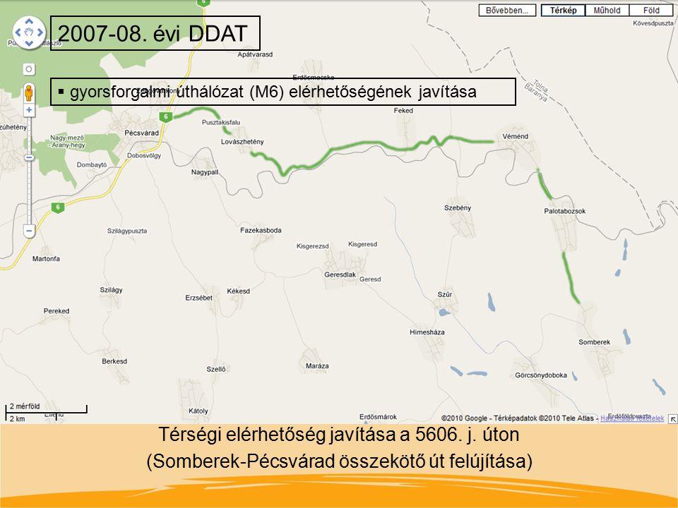 2007-08. évi DDAT gyorsforgalmi úthálózat (M6) elérhetőségének javítása.