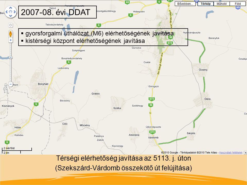 2007-08. évi DDAT gyorsforgalmi úthálózat (M6) elérhetőségének javítása. kistérségi központ elérhetőségének javítása.