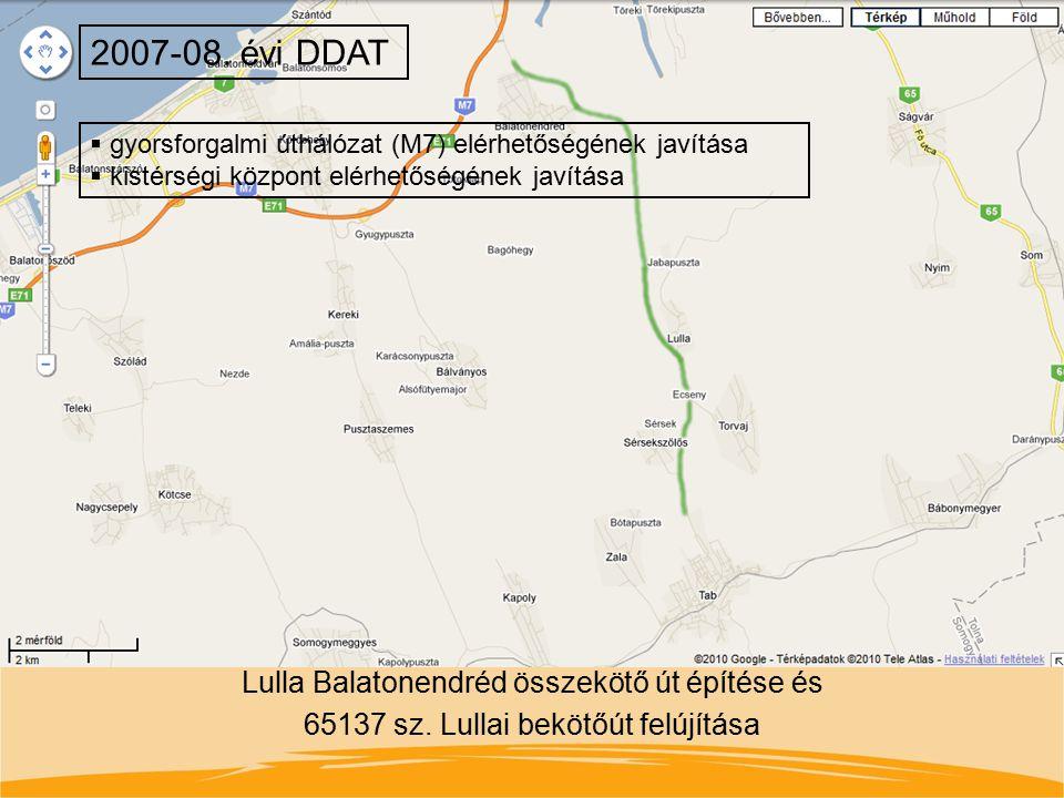 2007-08. évi DDAT gyorsforgalmi úthálózat (M7) elérhetőségének javítása. kistérségi központ elérhetőségének javítása.