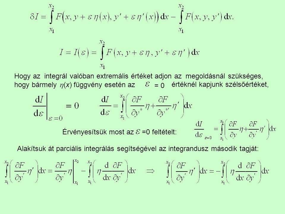 Hogy az integrál valóban extremális értéket adjon az megoldásnál szükséges,