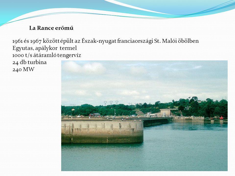 La Rance erőmű 1961 és 1967 között épült az Észak-nyugat franciaországi St. Malói öbölben. Egyutas, apálykor termel.