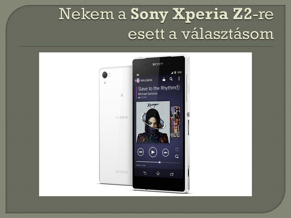 Nekem a Sony Xperia Z2-re esett a választásom