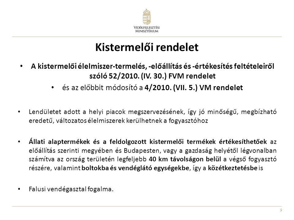 és az előbbit módosító a 4/2010. (VII. 5.) VM rendelet