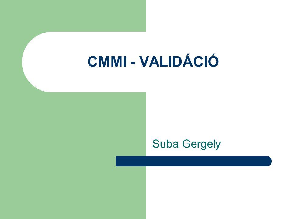 CMMI - VALIDÁCIÓ Suba Gergely
