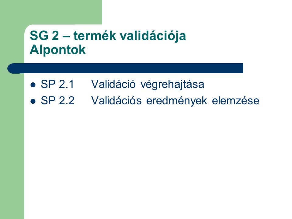 SG 2 – termék validációja Alpontok