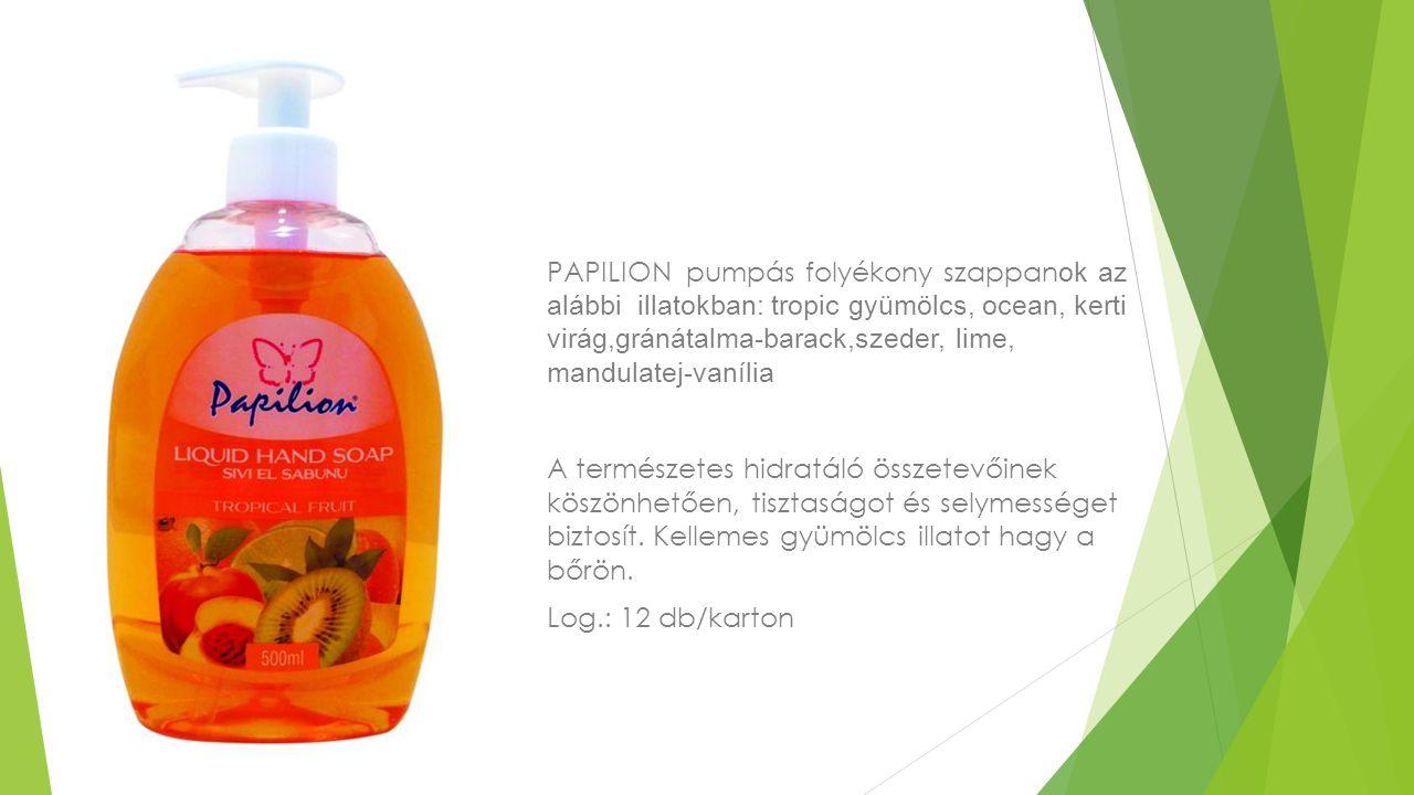 PAPILION pumpás folyékony szappanok az alábbi illatokban: tropic gyümölcs, ocean, kerti virág,gránátalma-barack,szeder, lime, mandulatej-vanília