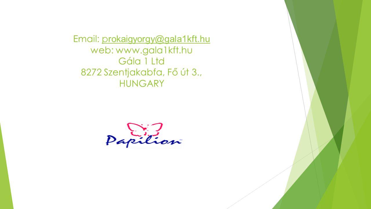 Email: prokaigyorgy@gala1kft.hu web: www.gala1kft.hu Gála 1 Ltd 8272 Szentjakabfa, Fő út 3., HUNGARY