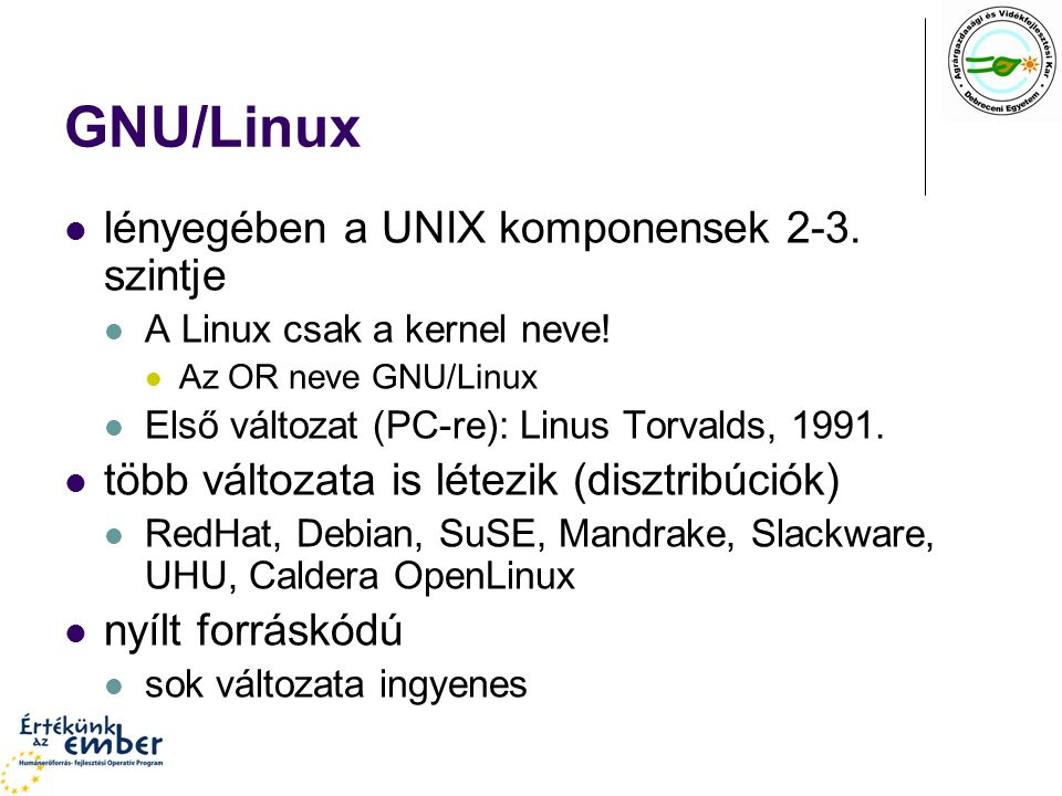 GNU/Linux lényegében a UNIX komponensek 2-3. szintje
