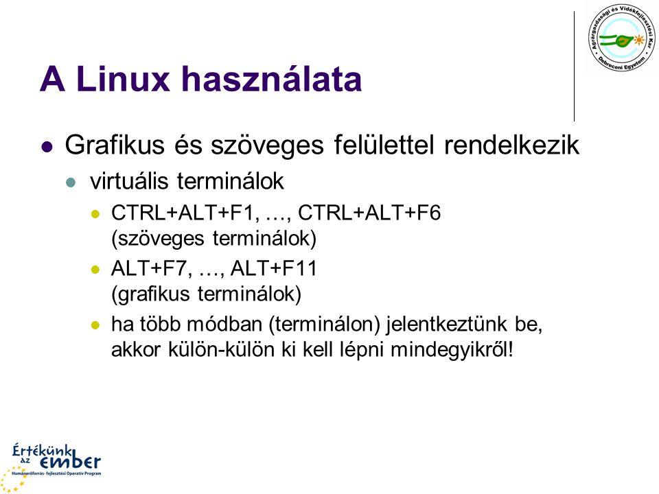 A Linux használata Grafikus és szöveges felülettel rendelkezik