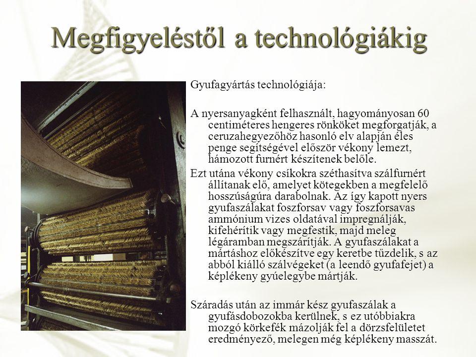 Megfigyeléstől a technológiákig