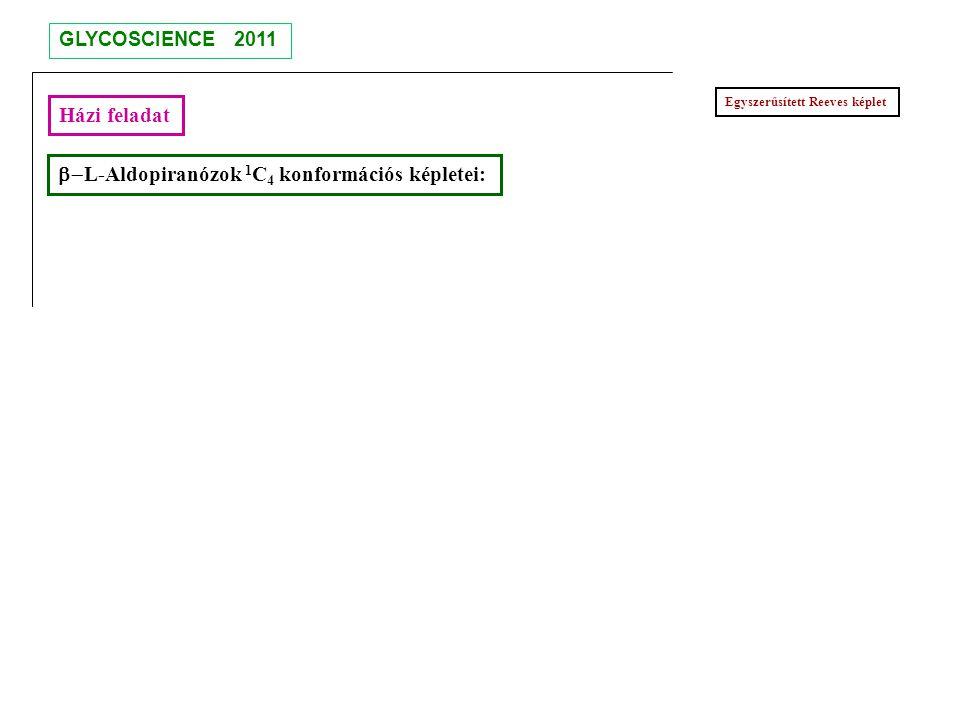 b-L-Aldopiranózok 1C4 konformációs képletei: