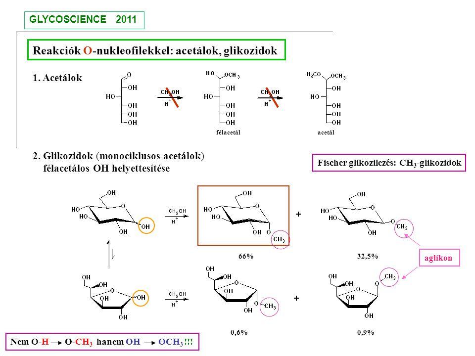 Reakciók O-nukleofilekkel: acetálok, glikozidok