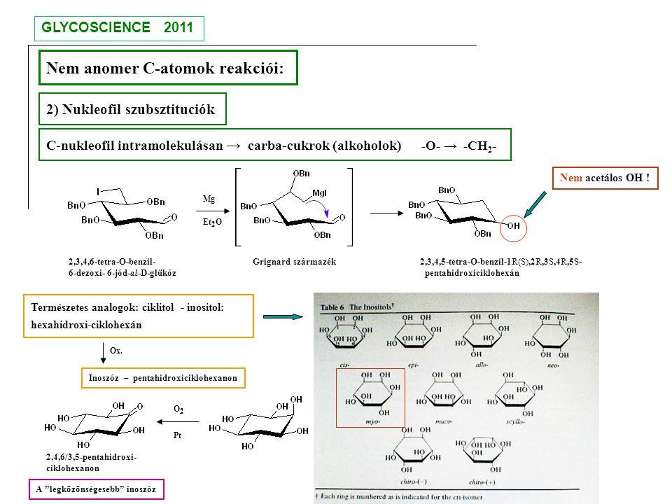 Nem anomer C-atomok reakciói: