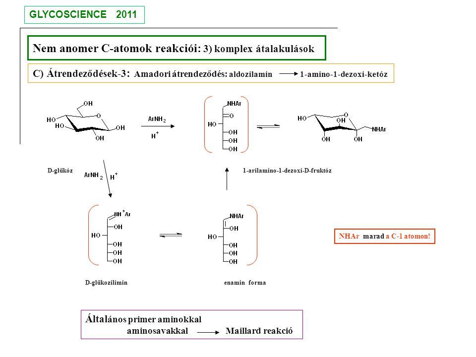 Nem anomer C-atomok reakciói: 3) komplex átalakulások