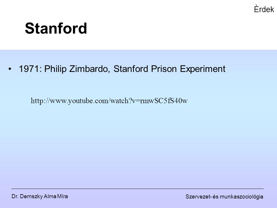 Stanford 1971: Philip Zimbardo, Stanford Prison Experiment Èrdek